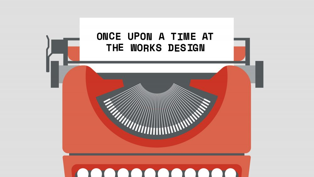 Once Upon A Time At The Works Design